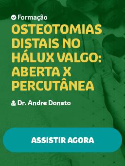 Aula #45 - Osteotomias Distais no Hálux Valgo: aberta x percutânea