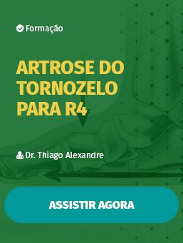 Aula #42 - Artrose do Tornozelo para R4