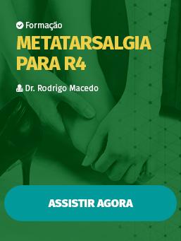 Aula #10 - Metatarsalgia para R4